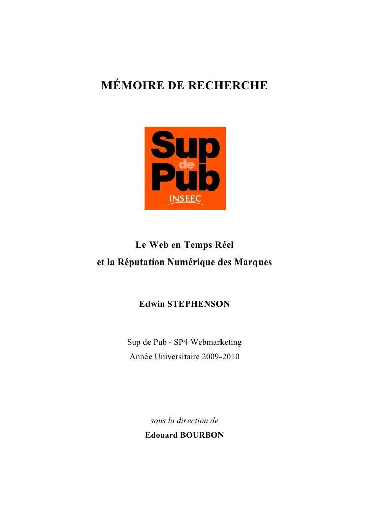 MÉMOIRE DE RECHERCHE                 Le Web en Temps Réel     et la Réputation Numérique des Marques            ...