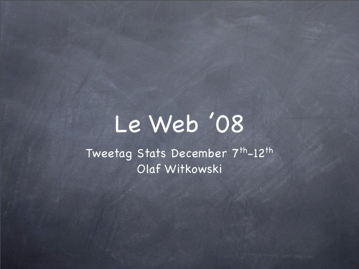 Le Web '08 - Twittosphere Stats