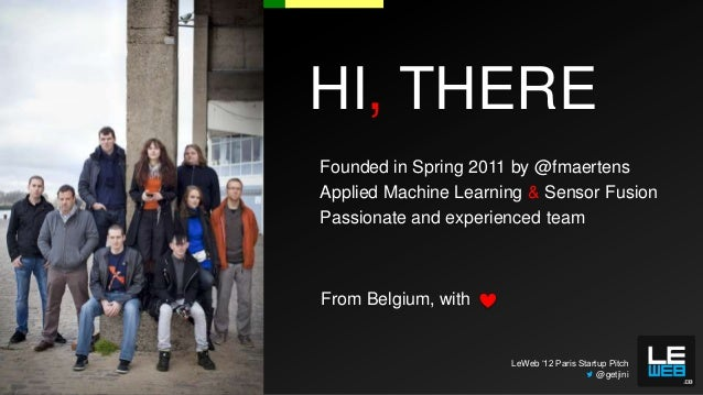 HI, THEREFounded in Spring 2011 by @fmaertensApplied Machine Learning & Sensor FusionPassionate and experienced teamFrom B...