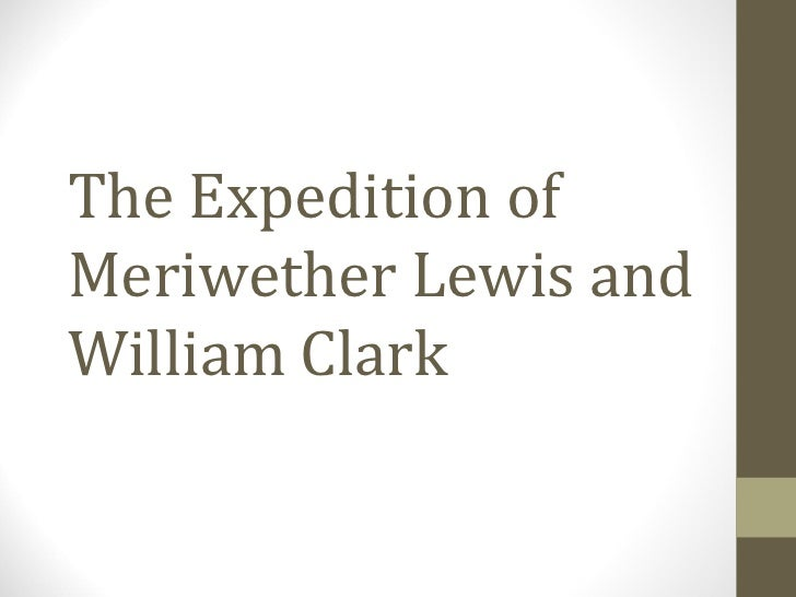 The Expedition of Meriwether Lewis and William Clark