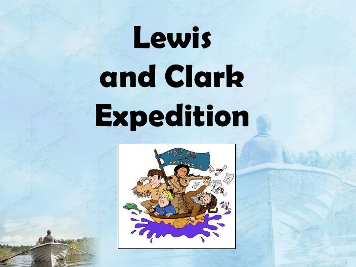 Lewis and Clark Expedition<br />