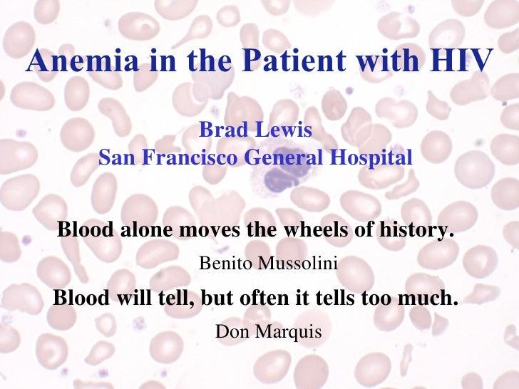 <ul><li>Brad Lewis </li></ul><ul><li>San Francisco General Hospital </li></ul><ul><li>Blood alone moves the wheels of hist...