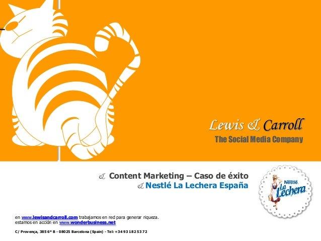 Lewis & Crroll  - Nestle España - Caso de éxito en Content Marketing