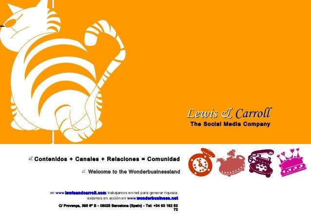 Lewis &Lewis & CarrollCarrollen www.www.lewisandcarroll.comlewisandcarroll.com trabajamos en red para generar riqueza.esta...