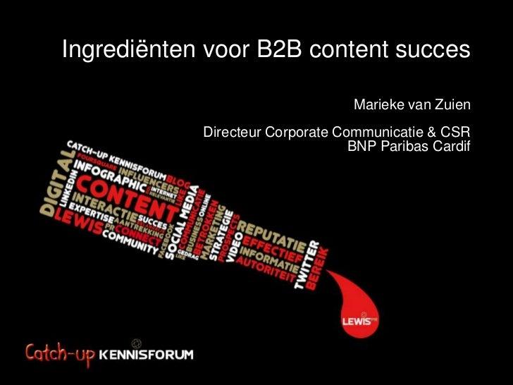 Ingrediënten voor B2B content succes                                  Marieke van Zuien            Directeur Corporate Com...