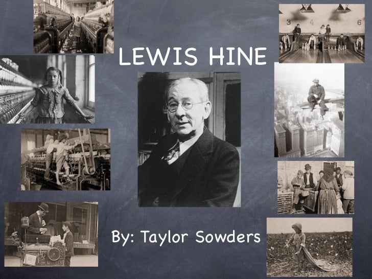 LEWIS HINEBy: Taylor Sowders