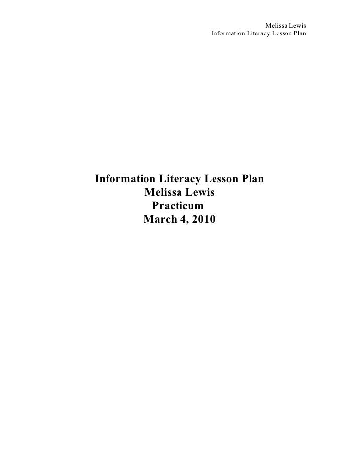 Melissa Lewis                       Information Literacy Lesson Plan     Information Literacy Lesson Plan          Melissa...
