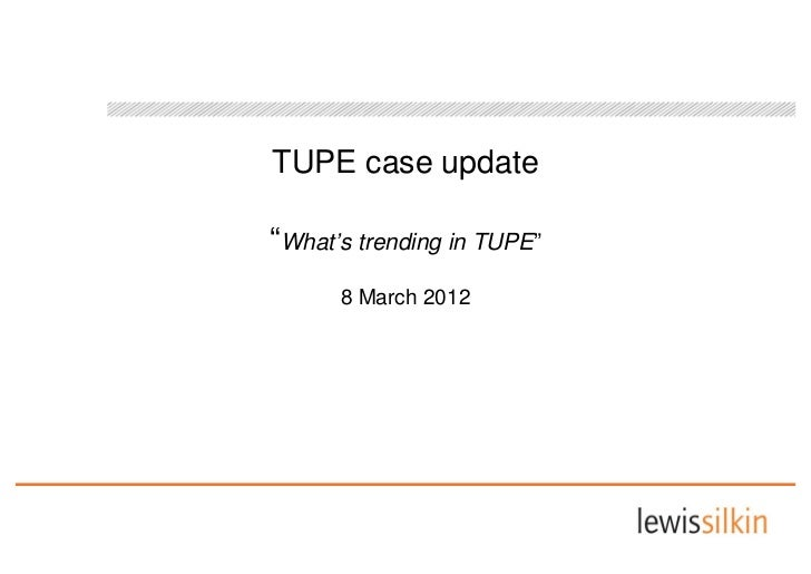 """TUPE case update""""What's trending in TUPE""""      8 March 2012"""