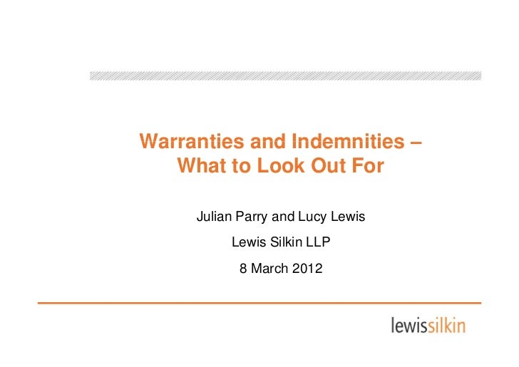 Warranties and Indemnities –   What to Look Out For     Julian Parry and Lucy Lewis          Lewis Silkin LLP           8 ...