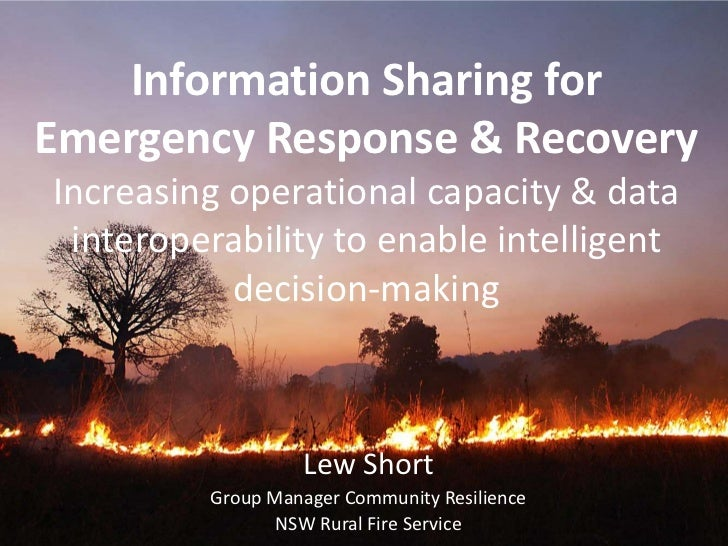 Information Sharing for Emergency Response & RecoveryIncreasing operational capacity & data interoperability to enable int...
