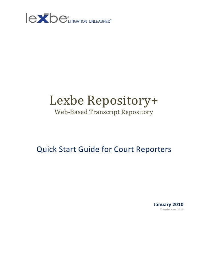 Lexbe Repository+     Web-Based Transcript Repository     Quick Start Guide for Court Reporters                           ...