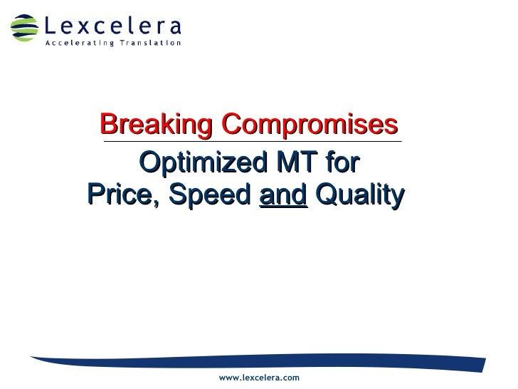 Lexcelera MT Breaking Compromises