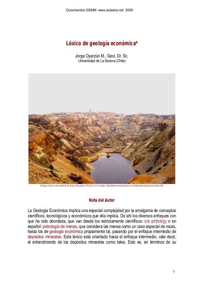 Documentos GEMM www.aulados.net 2009  Léxico de geología económica* Jorge Oyarzún M., Geol. Dr. Sc. Universidad de La Sere...
