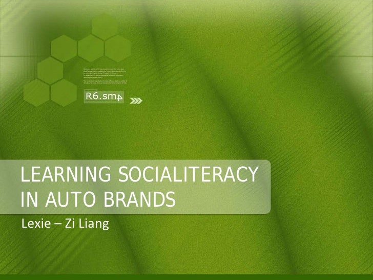 LEARNING SOCIALITERACY IN AUTO BRANDS Lexie – Zi Liang