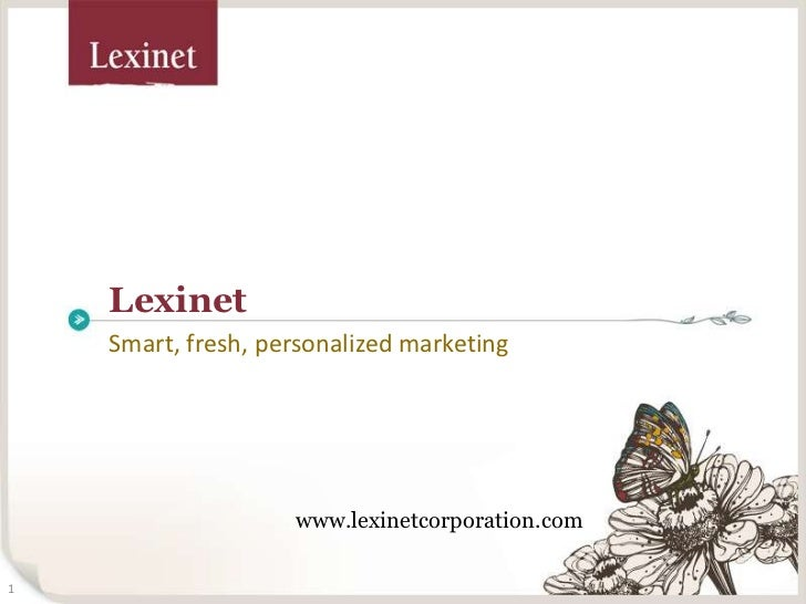 Lexinet<br />Smart, fresh, personalized marketing<br />www.lexinetcorporation.com<br />