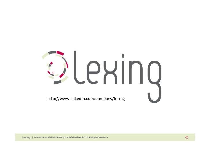h#p://www.linkedin.com/company/lexing    Réseau mondial des avocats spécialisés en...