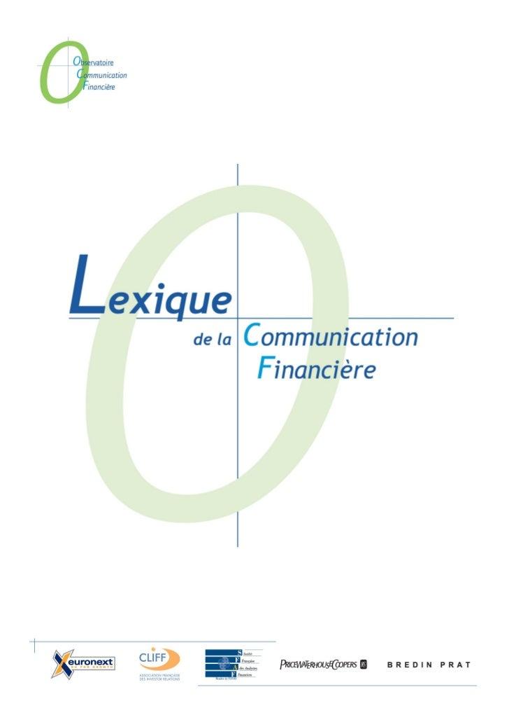 Ce lexique a été réalisé par l'Observatoire de la Communication Financière                                    créé à l'ini...