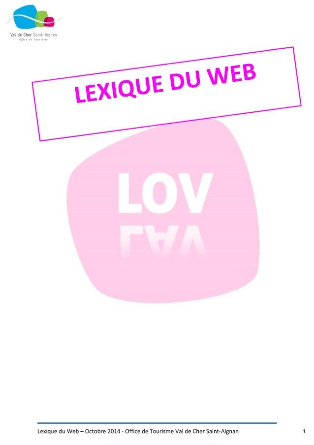 Lexique du Web – Octobre 2014 - Office de Tourisme Val de Cher Saint-Aignan 1