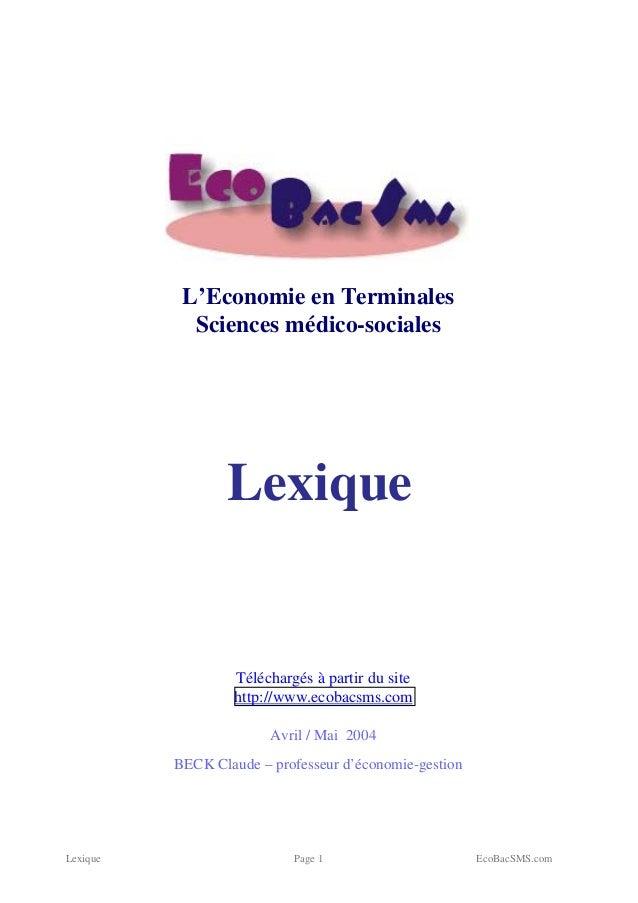 Lexique Page 1 EcoBacSMS.com L'Economie en Terminales Sciences médico-sociales Lexique Téléchargés à partir du site http:/...