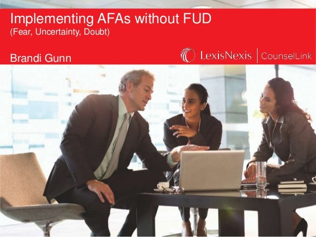 Implementing AFAs without FUD (Fear, Uncertainty, Doubt) Brandi Gunn