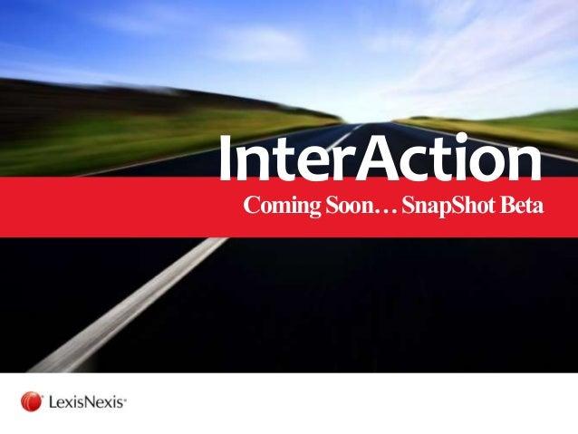 InterActionComingSoon…SnapShotBeta