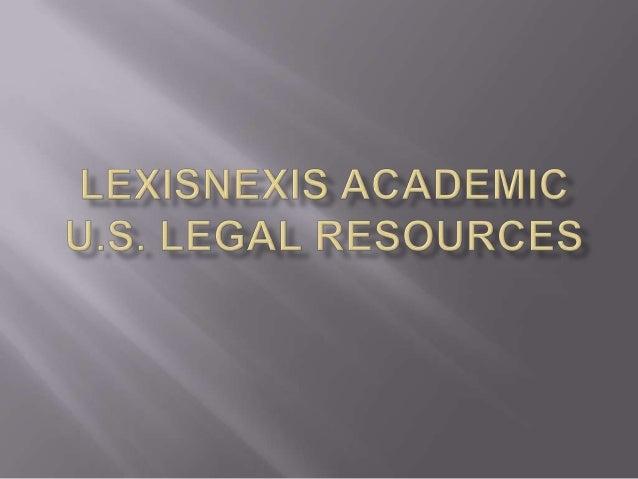 LexisNexis Academic U.S. Legal Resources