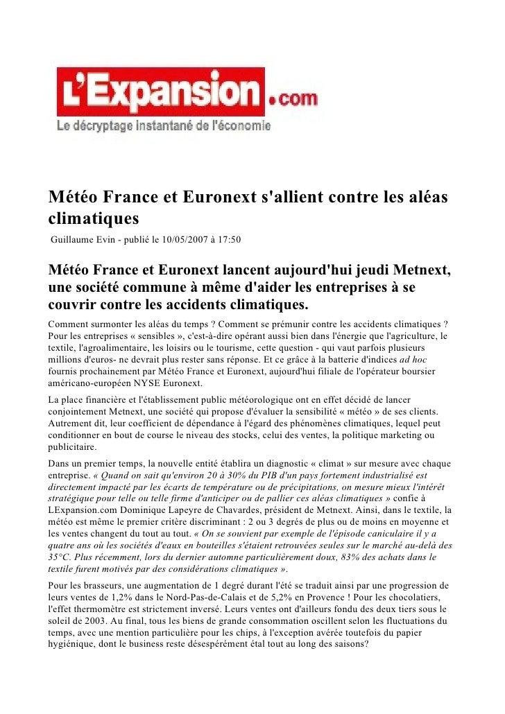 Météo France et Euronext sallient contre les aléasclimatiquesGuillaume Evin - publié le 10/05/2007 à 17:50Météo France et ...