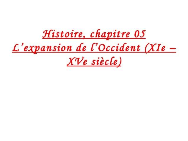 Histoire, chapitre 05 L'expansion de l'Occident (XIe – XVe siècle)