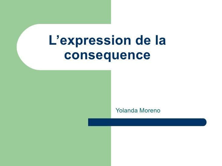 L'expression de la consequence Yolanda Moreno