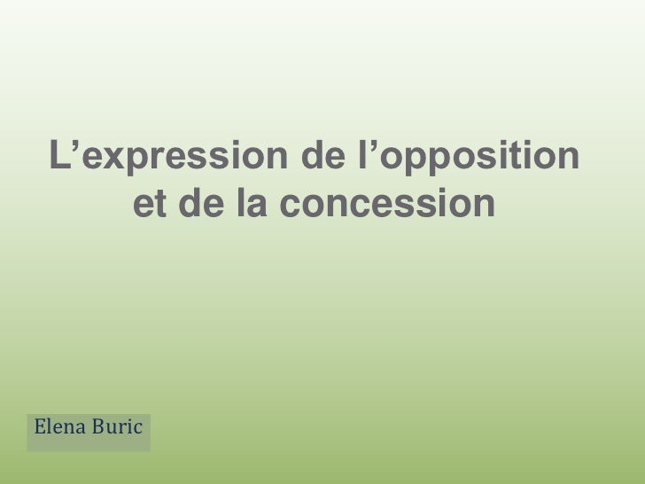 L'expression de l'opposition et de la concession<br />Elena Buric<br />