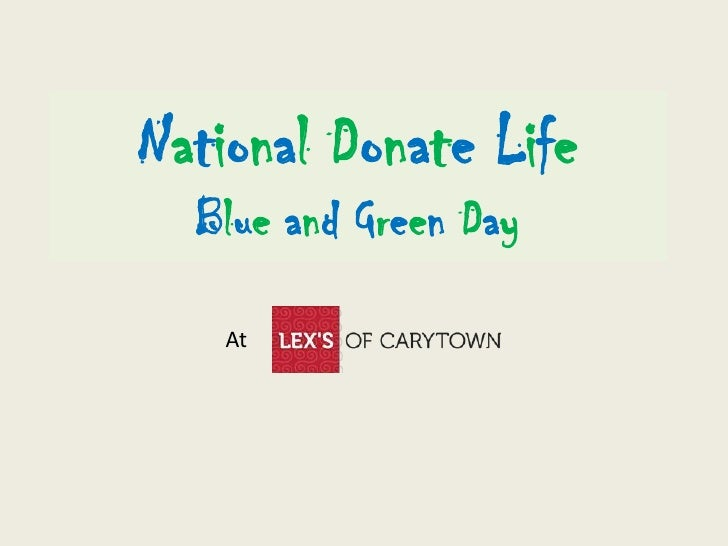 National Donate Life  Blue and Green Day    At