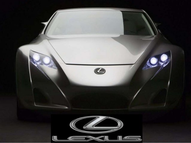 What is Lexus ?• Lexus is the luxury vehicle division of Japanese  automaker Toyota Motor Corporation• Lexus originated fr...