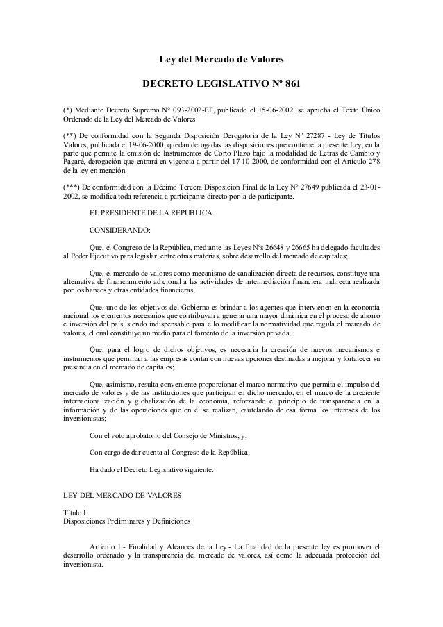 Ley del Mercado de Valores DECRETO LEGISLATIVO Nº 861 (*) Mediante Decreto Supremo N° 093-2002-EF, publicado el 15-06-2002...