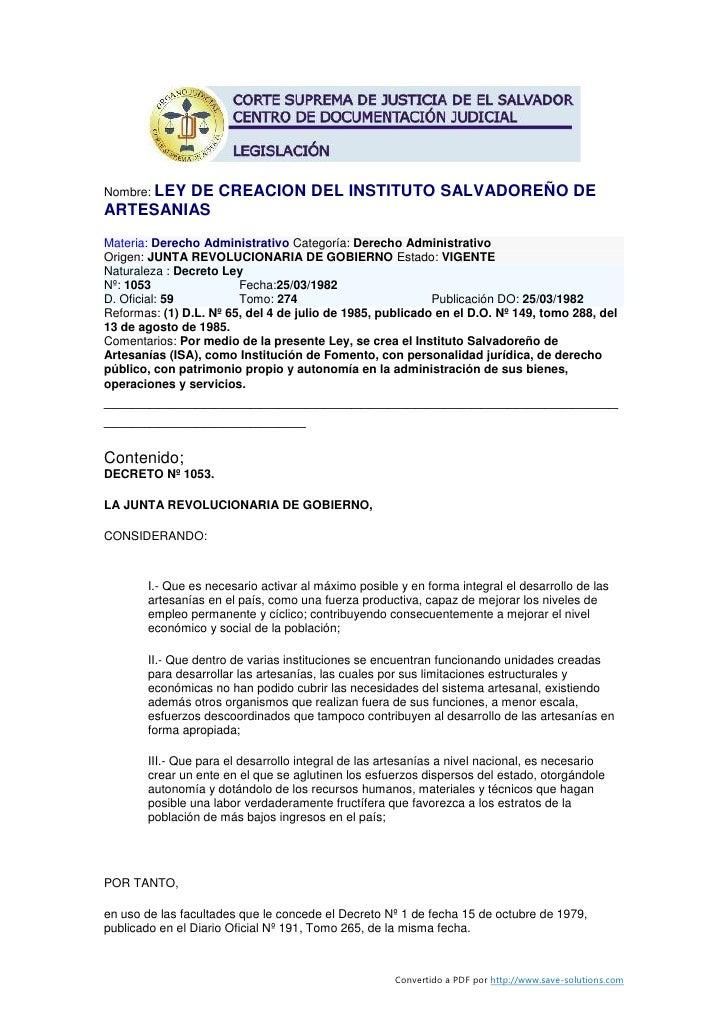 Nombre: LEY         DE CREACION DEL INSTITUTO SALVADOREÑO DE ARTESANIAS Materia: Derecho Administrativo Categoría: Derecho...