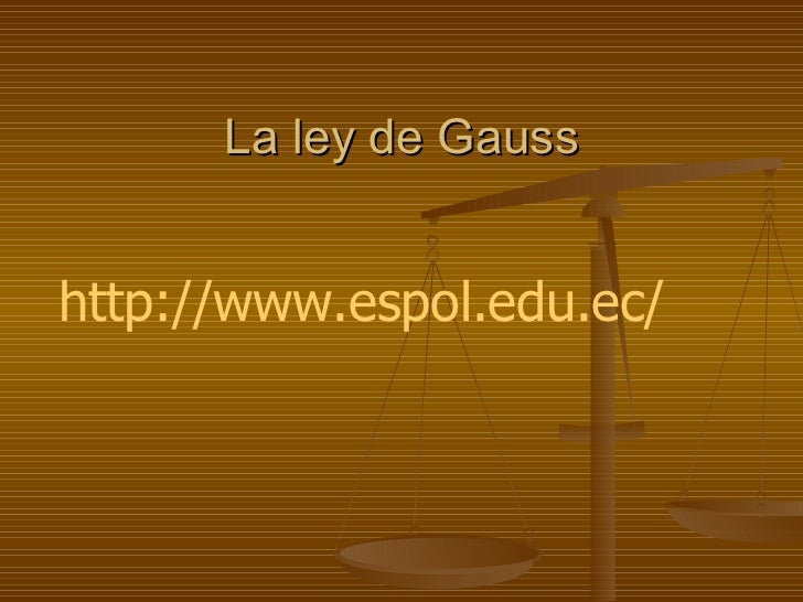 La ley de Gauss http://www.espol.edu.ec/