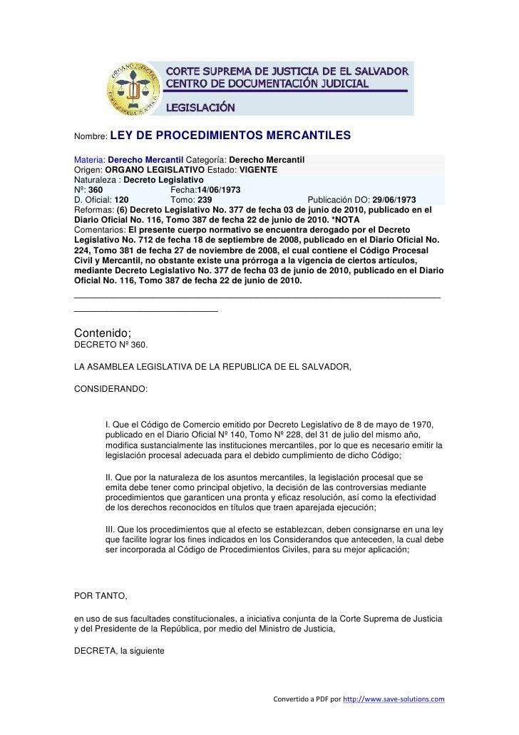 Nombre: LEY     DE PROCEDIMIENTOS MERCANTILES Materia: Derecho Mercantil Categoría: Derecho Mercantil Origen: ORGANO LEGIS...