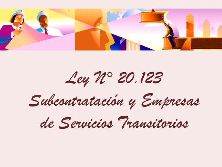 Ley N° 20.123 Subcontratación y Empresas  de Servicios Transitorios