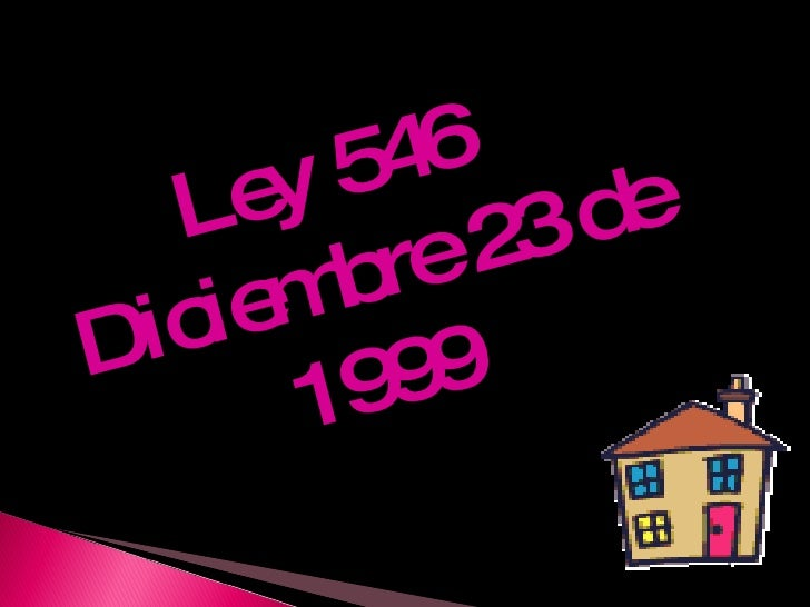 Ley 546  Diciembre 23 de 1999