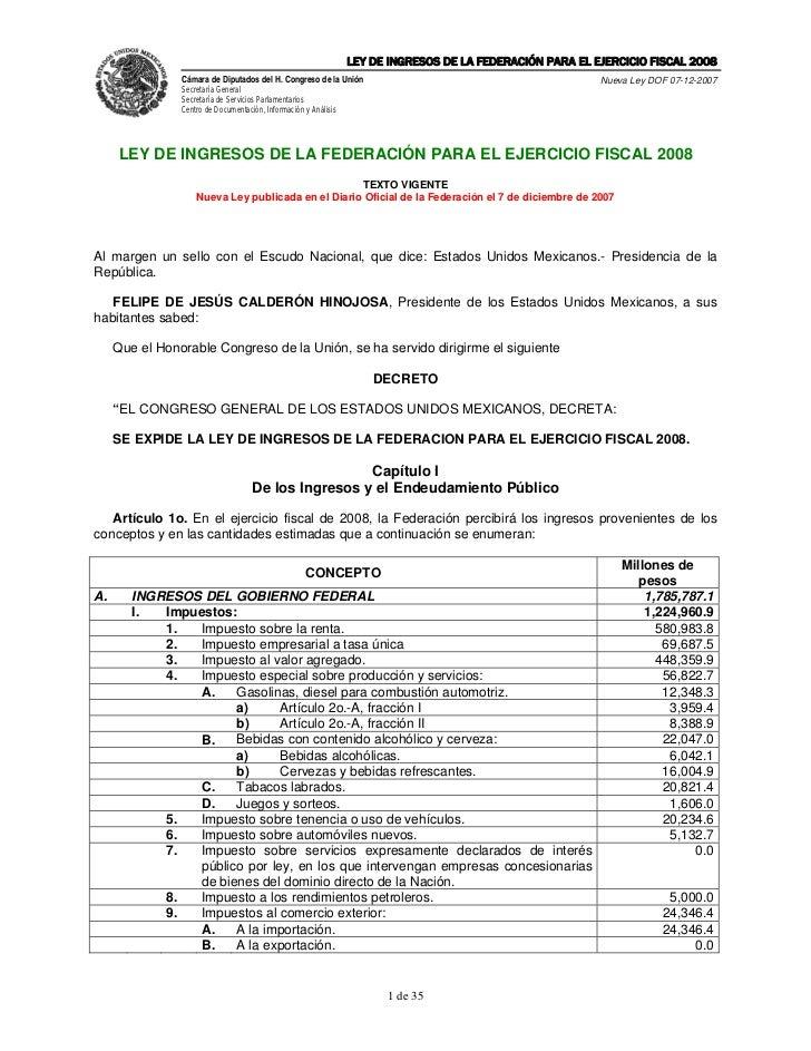 LEY DE INGRESOS DE LA FEDERACIÓN PARA EL EJERCICIO FISCAL 2008                 Cámara de Diputados del H. Congreso de la U...