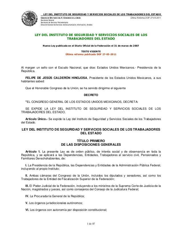 LEY DEL INSTITUTO DE SEGURIDAD Y SERVICIOS SOCIALES DE LOS TRABAJADORES DEL ESTADO               CÁMARA DE DIPUTADOS DEL H...