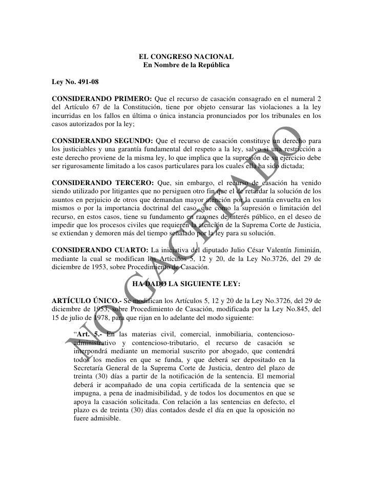 EL CONGRESO NACIONAL                                En Nombre de la República  Ley No. 491-08  CONSIDERANDO PRIMERO: Que e...