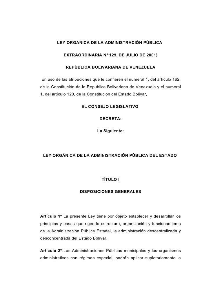 LEY ORGÁNICA DE LA ADMINISTRACIÓN PÚBLICA              EXTRAORDINARIA Nº 129, DE JULIO DE 2001)                REPÚBLICA B...