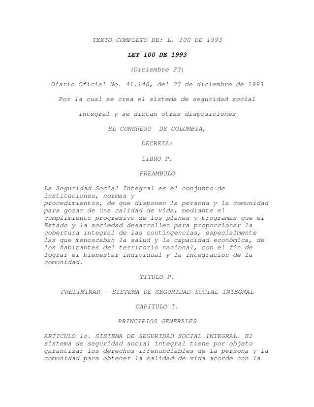 TEXTO COMPLETO DE: L. 100 DE 1993                     LEY 100 DE 1993                     (Diciembre 23) Diario Oficial No...