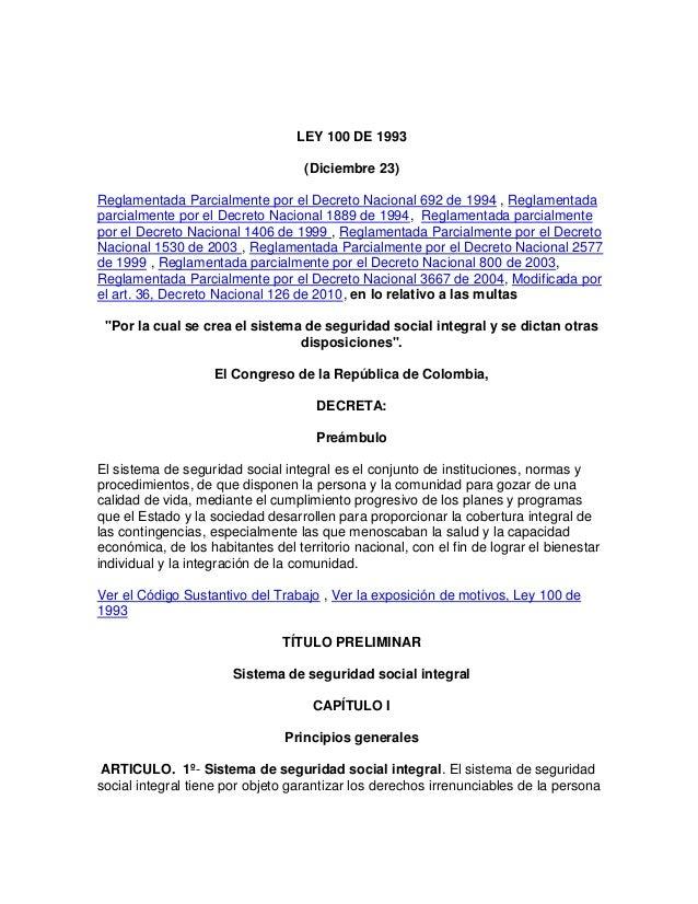 LEY 100 DE 1993 (Diciembre 23) Reglamentada Parcialmente por el Decreto Nacional 692 de 1994 , Reglamentada parcialmente p...