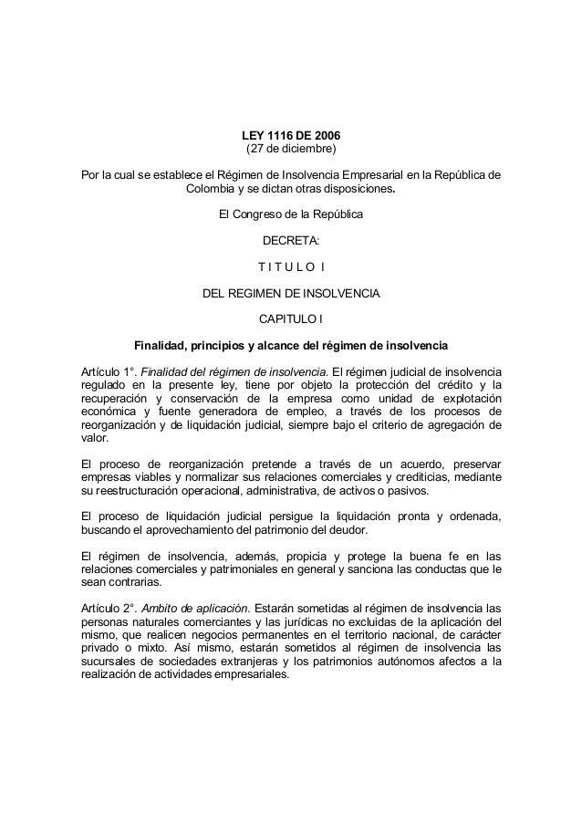 LEY 1116 DE 2006 (27 de diciembre) Por la cual se establece el Régimen de Insolvencia Empresarial en la República de Colom...
