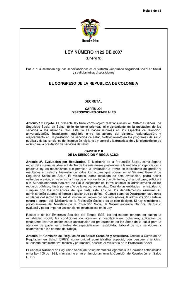 Hoja 1 de 18  LEY NÚMERO 1122 DE 2007 (Enero 9) Por la cual se hacen algunas modificaciones en el Sistema General de Segur...