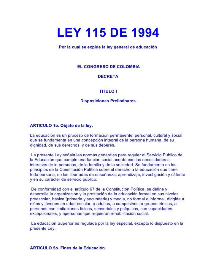 LEY 115 DE 1994               Por la cual se expide la ley general de educación                         EL CONGRESO DE COL...