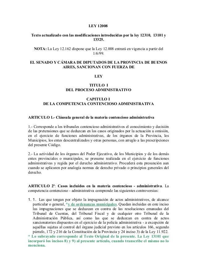 LEY 12008 Texto actualizado con las modificaciones introducidas por la ley 12310, 13101 y 13325. NOTA: La Ley 12.162 dispo...