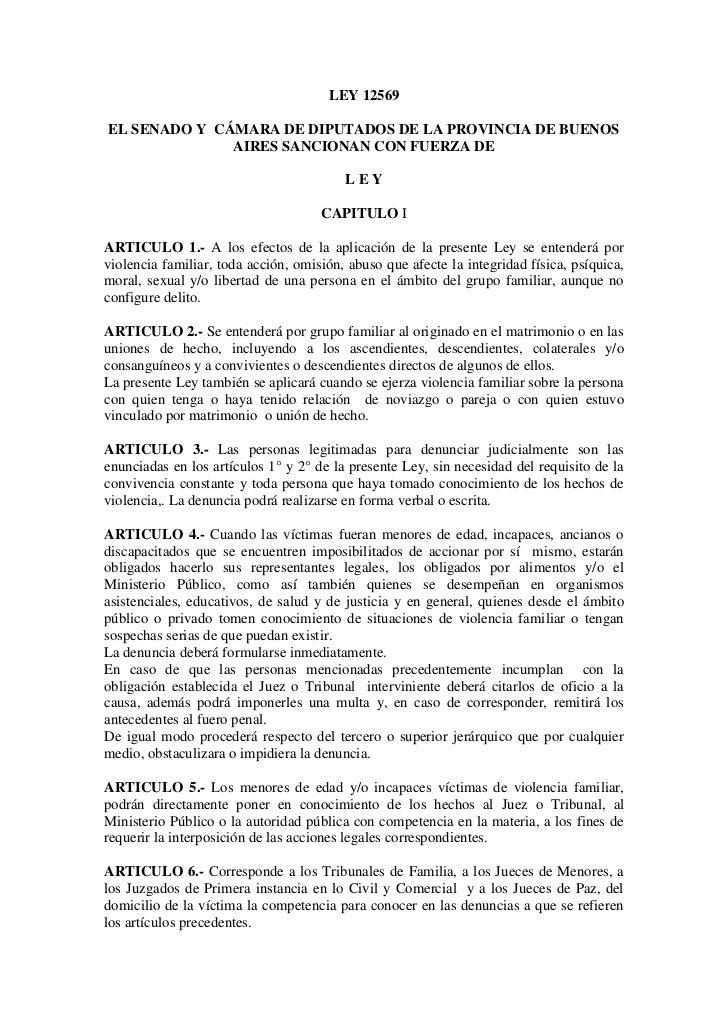 LEY 12569EL SENADO Y CÁMARA DE DIPUTADOS DE LA PROVINCIA DE BUENOS              AIRES SANCIONAN CON FUERZA DE             ...