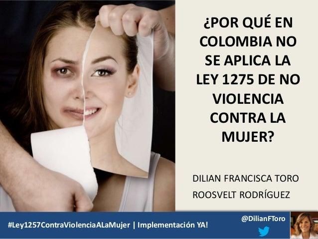 ¿Por qué en Colombia no funciona la ley 1257 no violencia contra la mujer?
